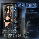 BUY > BOB KULICK : Skeletons in the Closet  (2017)