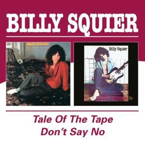 BUY > BILLY SQUIER : The Tale Of The Tape / Don't Say No (reissue 2015)