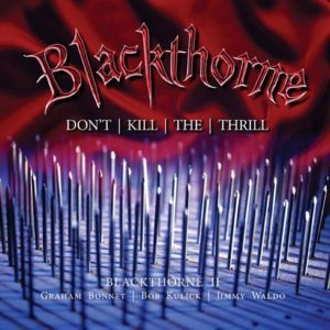 BLACKTHORNE - Don't Kill The Thrill (2CD Expanded Edition) 2016