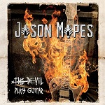 BUY > JASON MAPES : The Devil Plays Guitar (2019)