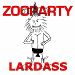ZOOPARTY - Lardass 2018