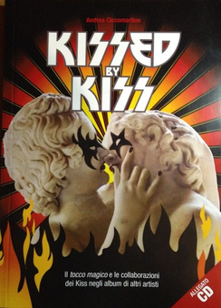 KISSED BY KISS - book plus CD (Italy 2014)
