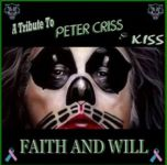 "A Tribute To PETER CRISS & KISS - ""Faith & Will"" (2016)"
